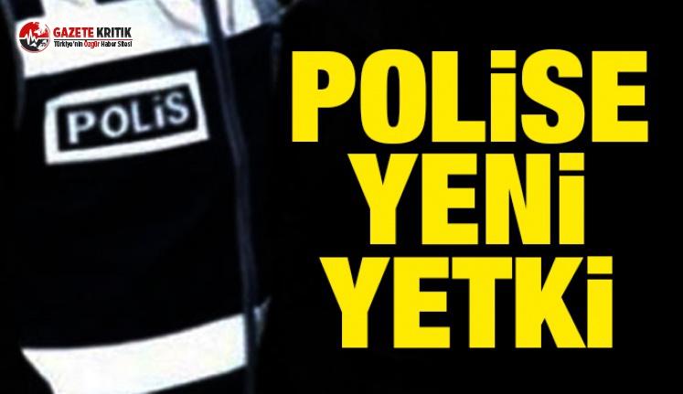 Polise Yeni Yetki!