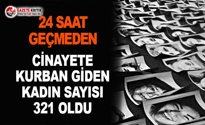 24 Saat Geçmeden Cinayete Kurban Giden Kadın Sayısı 321 Oldu