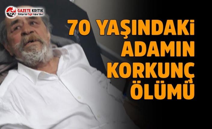 70 Yaşındaki Adamın Korkunç Ölümü