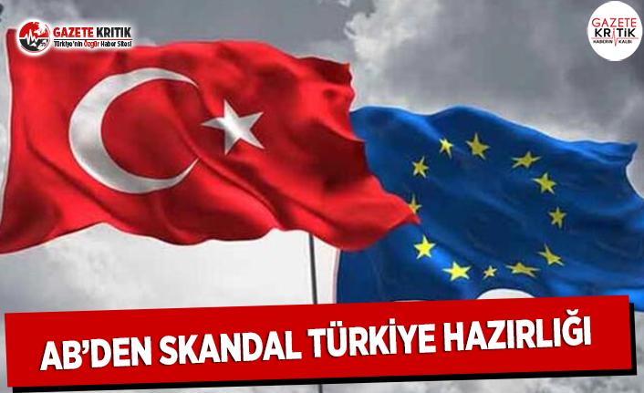 AB'den Skandal Türkiye Hazırlığı