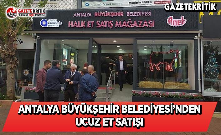 Antalya Büyükşehir Belediyesi'nden Ucuz Et Satışı