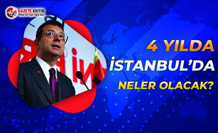 Başkan İmamoğlu Açıkladı: 4 Yılda İstanbul'da Neler Yaşanacak?