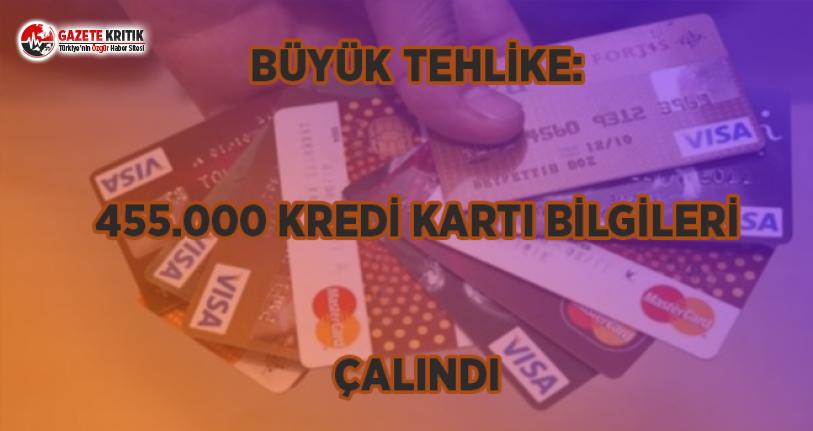 Büyük Tehlike: Türkiye'den 455.000 Kredi Kartı Bilgileri Çalındı