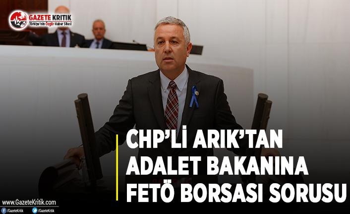 CHP'li Arık'tan Adalet Bakanına FETÖ...