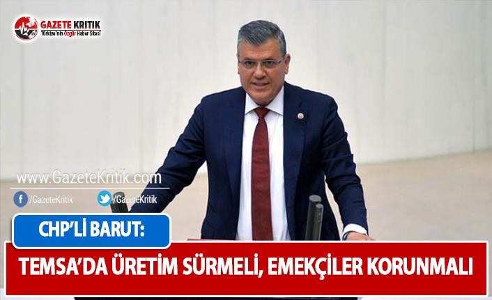 CHP'li Barut: TEMSA'da Üretim Sürmeli,...