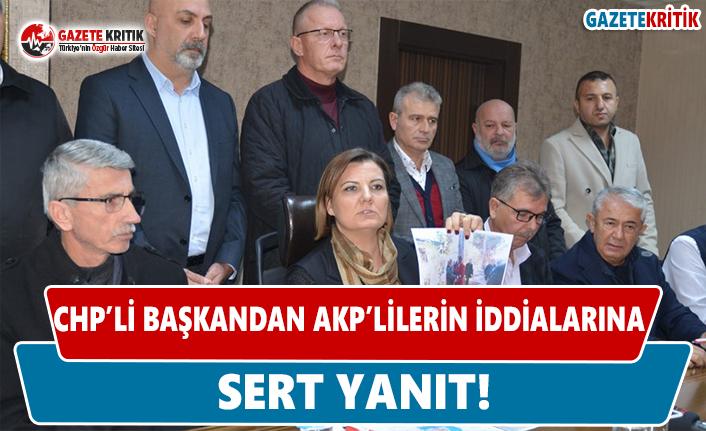 CHP'li Başkandan AKP'lilerin İddialarına Sert Yanıt!