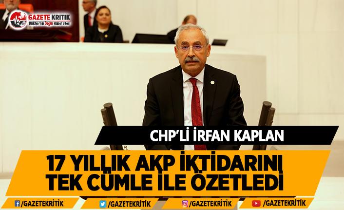 CHP'li Kaplan, 17 Yıllık AKP İktidarını Tek Cümlede Böyle Özetledi