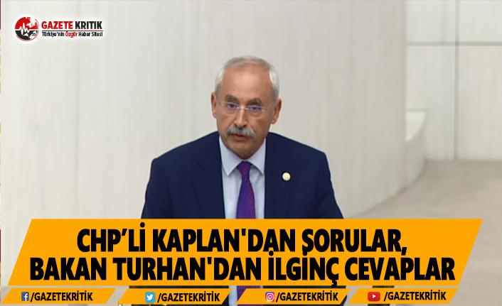 CHP'li Kaplan'ın Sorularına Bakan Turhan'dan İlginç Cevaplar