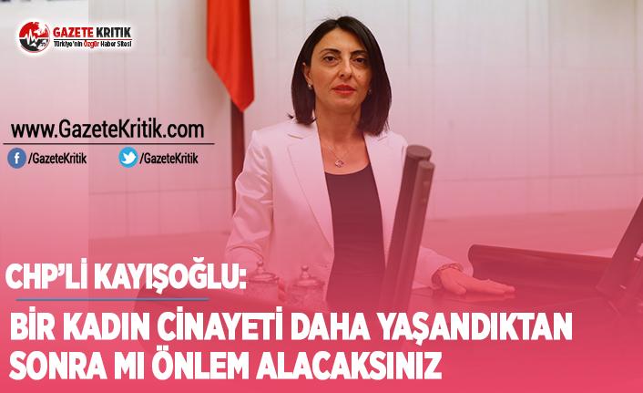 CHP'li Kayışoğlu: Bir Kadın Cinayeti Daha...