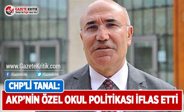 CHP'li Tanal: AKP'nin Özel Okul Politikası İflas Etti