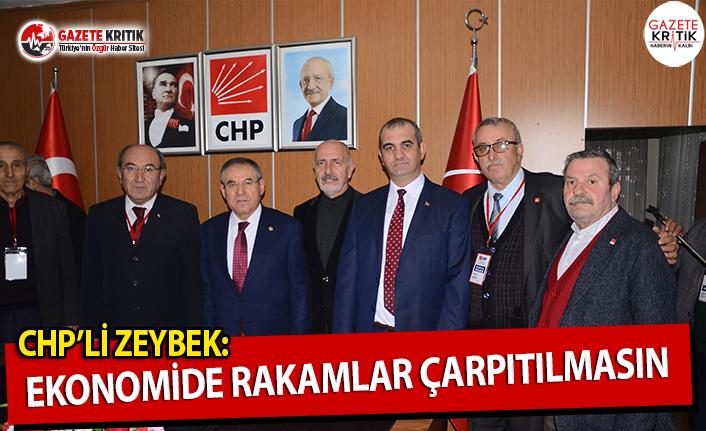 CHP'li Zeybek: Ekonomideki Rakamlar Çarpıtılmasın