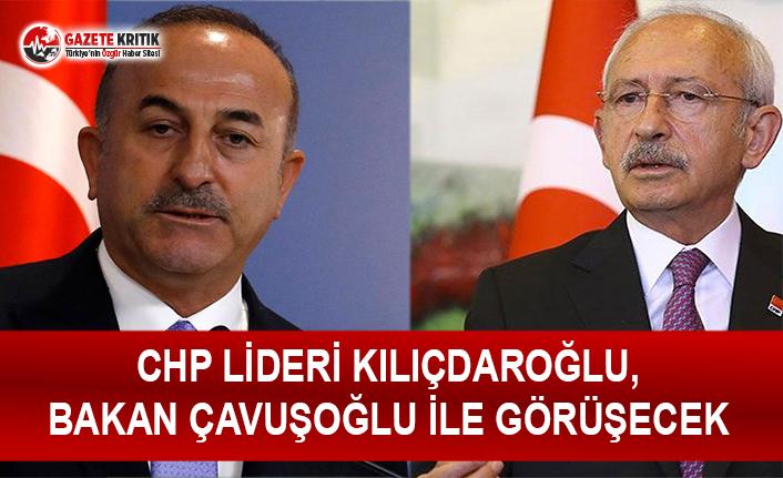 CHP Lideri Kılıçdaroğlu Bakan Çavuşoğlu ile Görüşecek