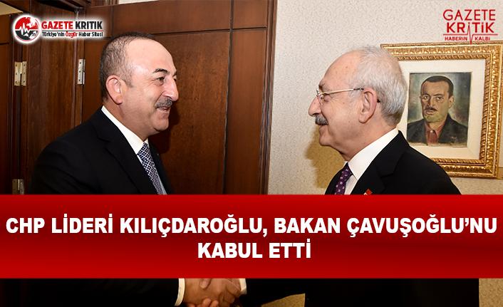 CHP Lideri Kılıçdaroğlu, Bakan Çavuşoğlu'nu Kabul Etti