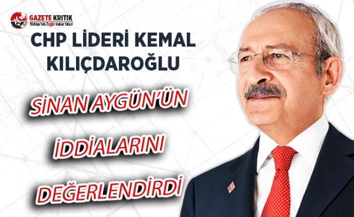 CHP Lideri Kılıçdaroğlu, Sinan Aygün'ün İddialarını Değerlendirdi