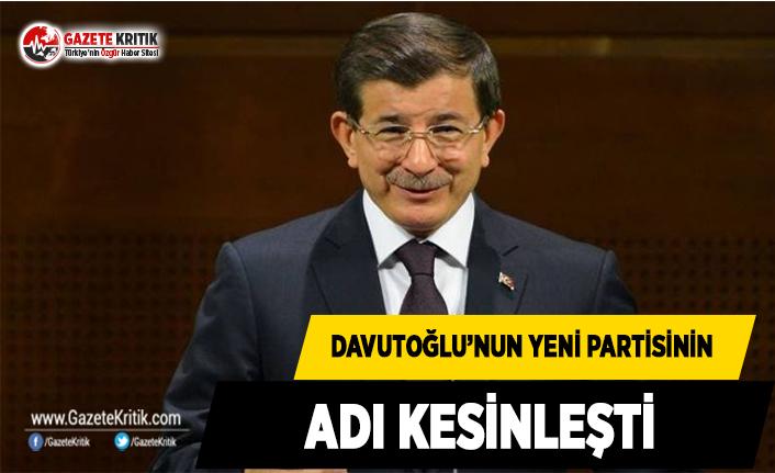 Davutoğlu'nun Yeni Partisinin Adı Kesinleşti