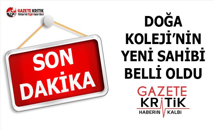 DOĞA KOLEJİ'NİN YENİ SAHİBİ BELLİ OLDU...