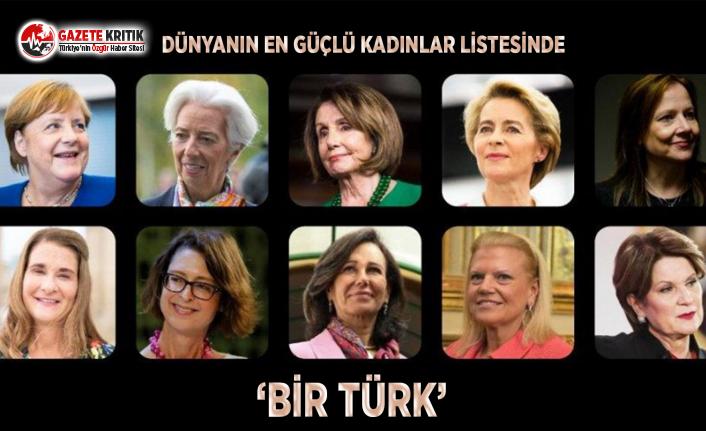 Dünyanın En Güçlü Kadınları Listesinde 'Bir Türk'
