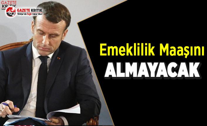 Fransız Cumhurbaşkanı Emeklilik Maaşını Almayacak