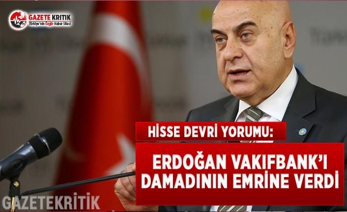 Hisse Devri Yorumu: Erdoğan Vakıfbank'ı Damadının Emrine Verdi