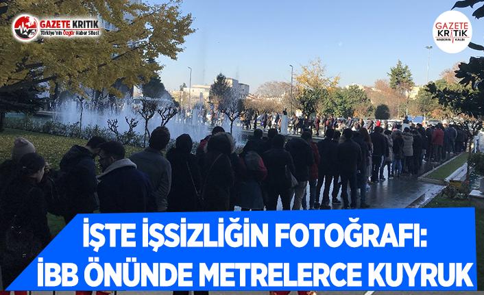 İşte İşsizliğin Fotoğrafı: İBB Önünde Metrelerce...