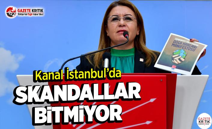 Kanal İstanbul'da Skandallar Bitmiyor