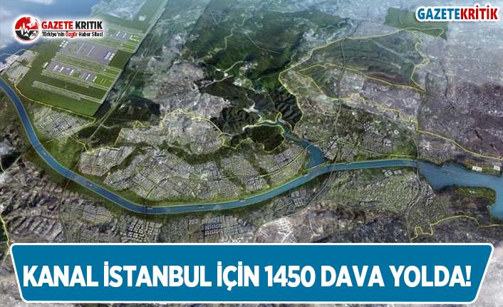 Kanal İstanbul İçin Kanal 1450 Dava Yolda!