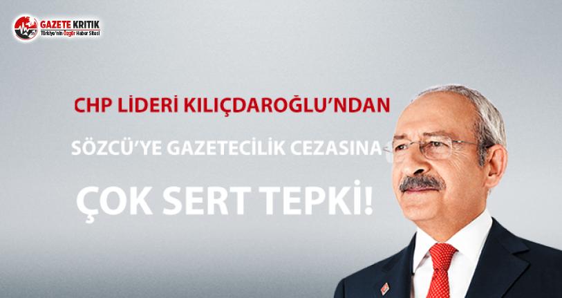 Kılıçdaroğlu'ndan Sözcü'ye Gazetecilik Cezasına Çok Sert Tepki