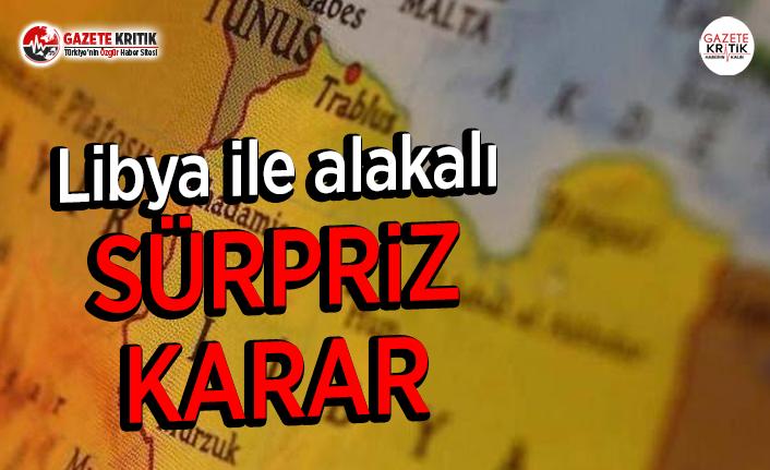 Libya ile alakalı Sürpriz Karar