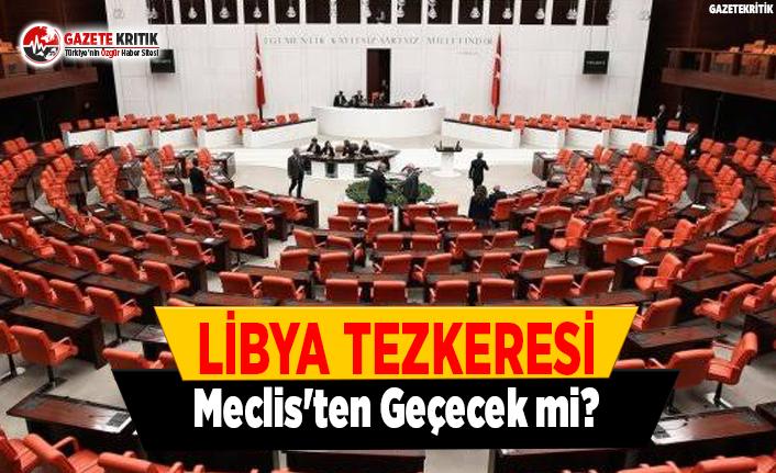 Libya Tezkeresi Meclis'ten Geçecek mi?