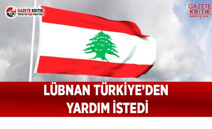 Lübnan Türkiye'den Yardım İstedi