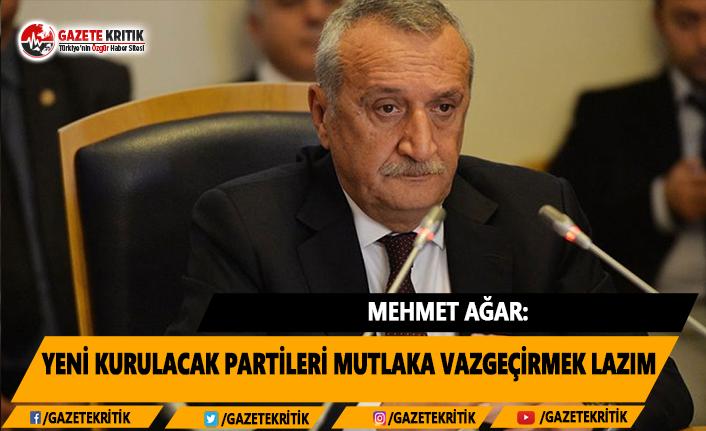Mehmet Ağar: Yeni Kurulacak Partileri Mutlaka Vazgeçirmek Lazım