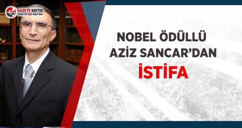 Nobel Ödüllü Aziz Sancar'dan İstifa