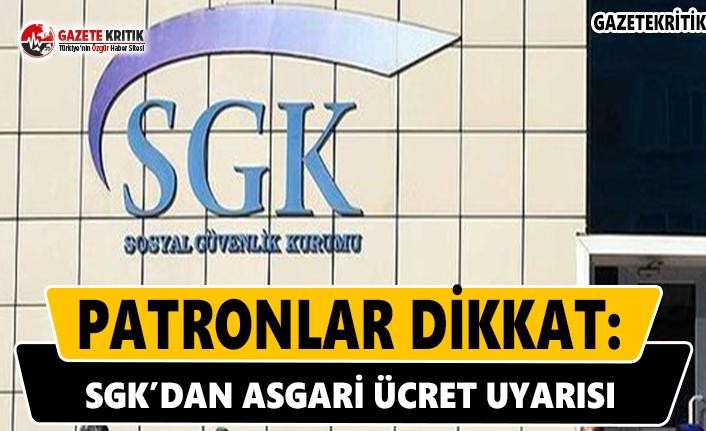 Patronlar Dikkat: SGK'dan Asgari Ücret Uyarısı
