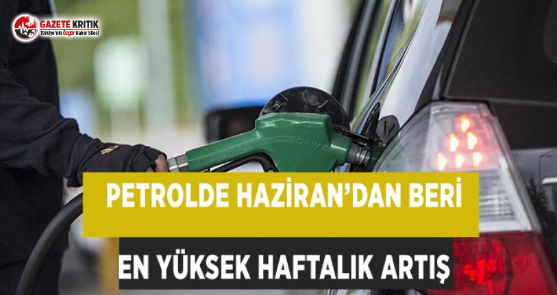 Petrolde Hazirandan Beri En Yüksek Haftalık Artış
