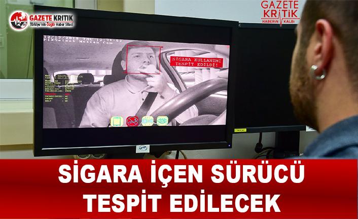Sigara İçen Sürücü Tespit Edilecek