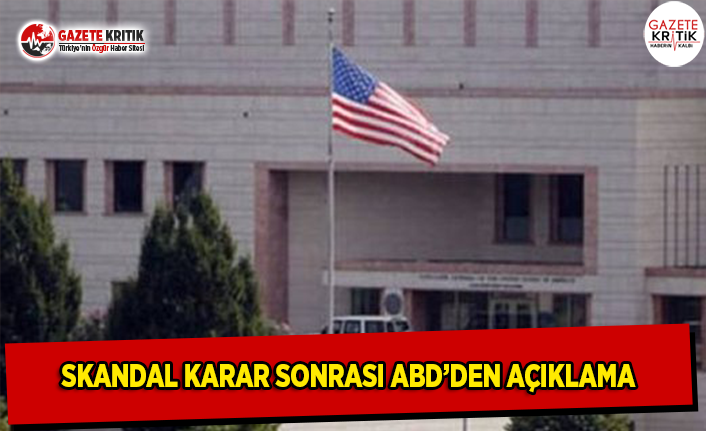 Skandal Karar Sonrası ABD'den Açıklama