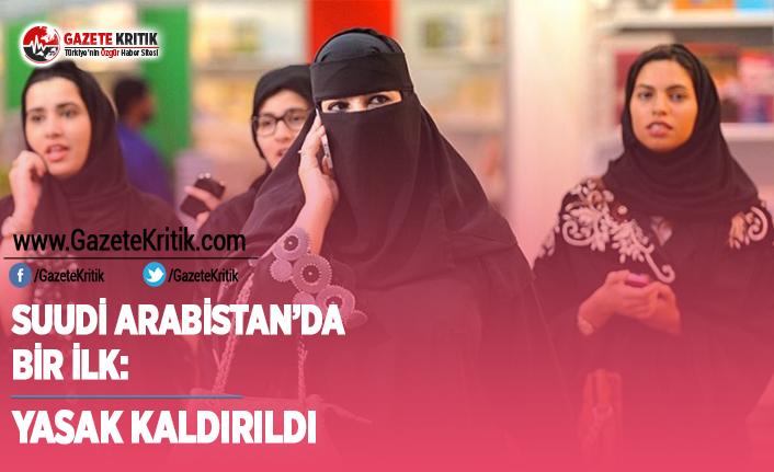 Suudi Arabistan'da Bir İlk: Yasak Kaldırıldı!