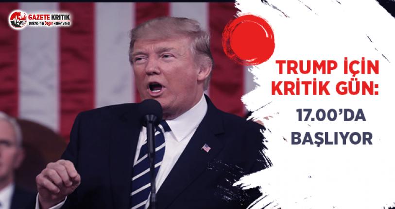 Trump İçin Kritik Gün: 17:00'da Başlıyor!