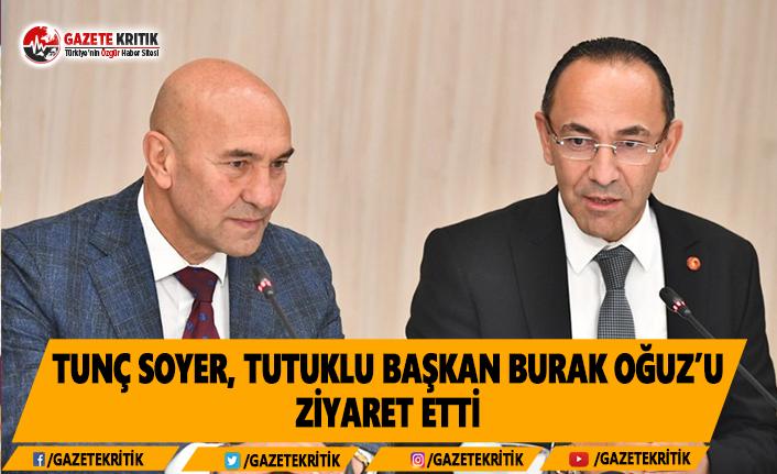 Tunç Soyer Tutuklu Başkan Burak Oğuz'u Ziyaret...