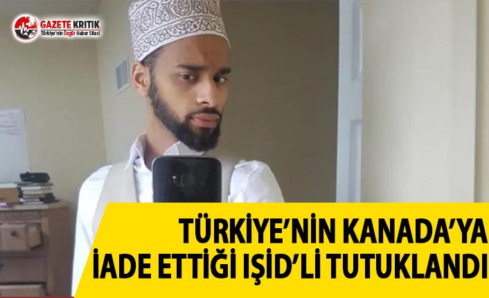Türkiye'nin Kanada'ya İade Ettiği IŞİD'li...