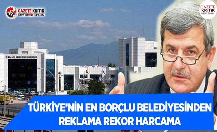 Türkiye'nin En Borçlu Belediyesinden Reklama Rekor...