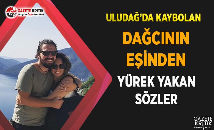 Uludağ'da Kaybolan Dağcının Eşinden Yürek...
