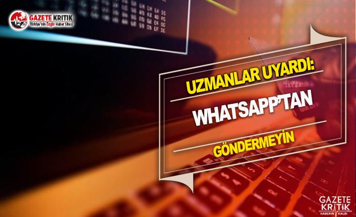 Uzmanlar Uyardı: Whatsapp'tan Göndermeyin