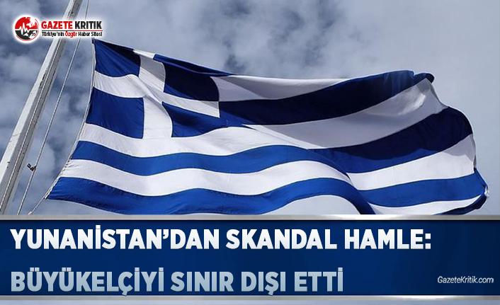 Yunanistan'dan Skandal Hamle: Büyükelçiyi Sınır Dışı Etti