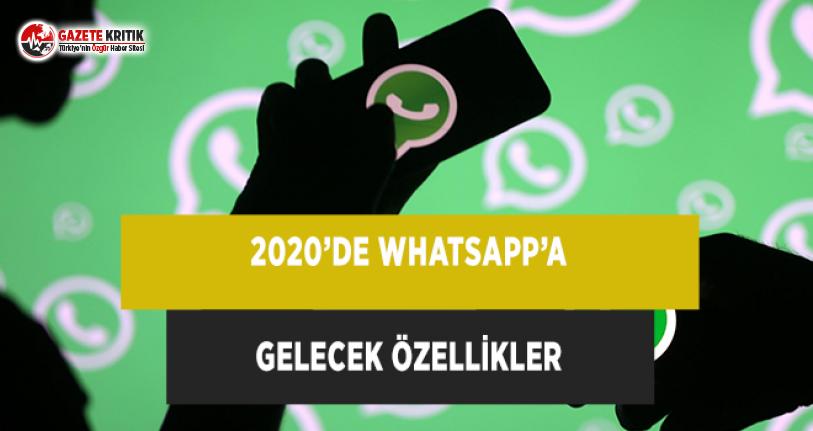 2020 Yılında WhatsApp'a Gelecek Özellikler