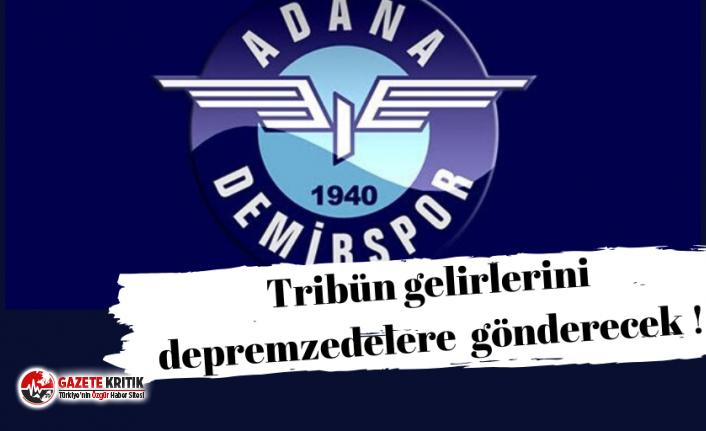 Adana Demirspor, tribün gelirini deprem bölgesine...