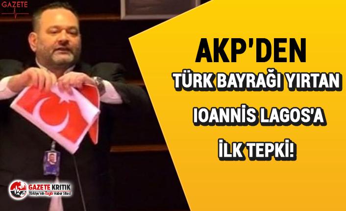 AKP'den Türk bayrağı yırtan Ioannis Lagos'a...