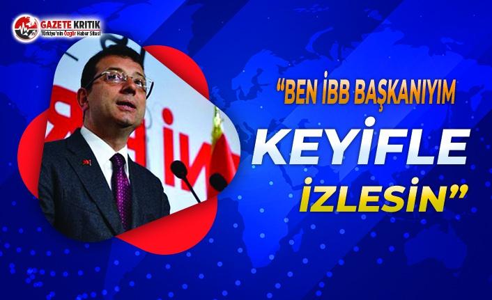 Başkan İmamoğlu: Ben İBB Başkanı'yım, Keyifle...