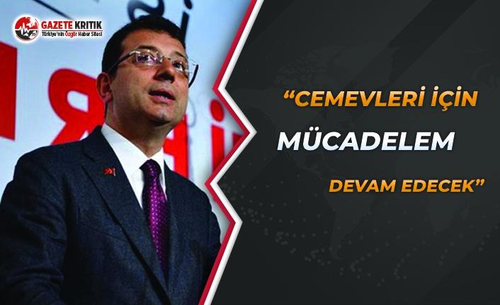 Başkan İmamoğlu: Cemevleri için mücadelem devam...
