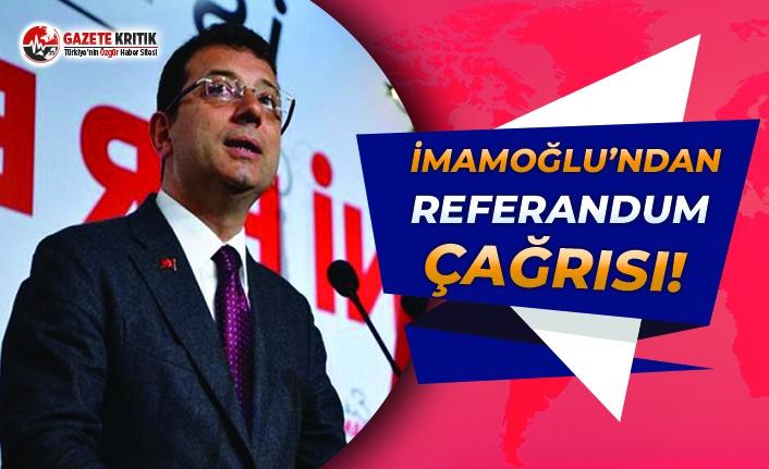 Başkan İmamoğlu'ndan Referandum Çağrısı